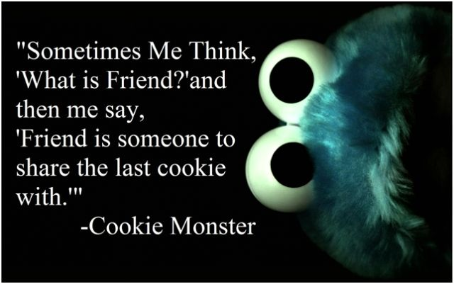 sometimes me think what is friend cookie monster - Google Search