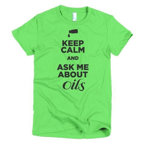 Keep Calm and Ask Me About Oils - Short sleeve women's t-shirt #essentialoils #youngliving #doterra #independentdistributor