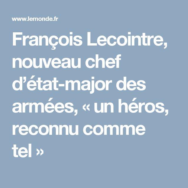 François Lecointre, nouveau chef d'état-major des armées, «un héros, reconnu comme tel»
