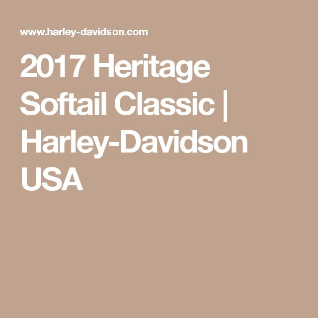 2017 Heritage Softail Classic | Harley-Davidson USA
