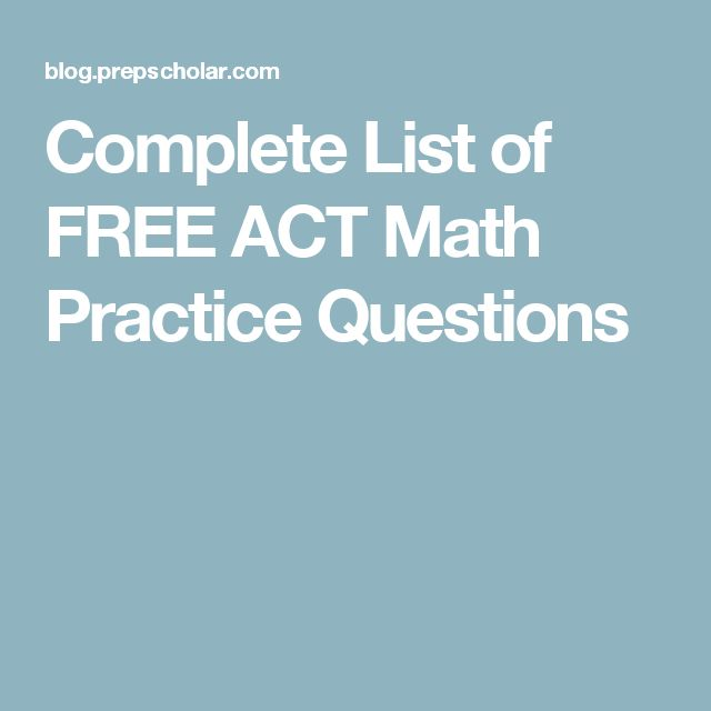 Complete List of FREE ACT Math Practice Questions