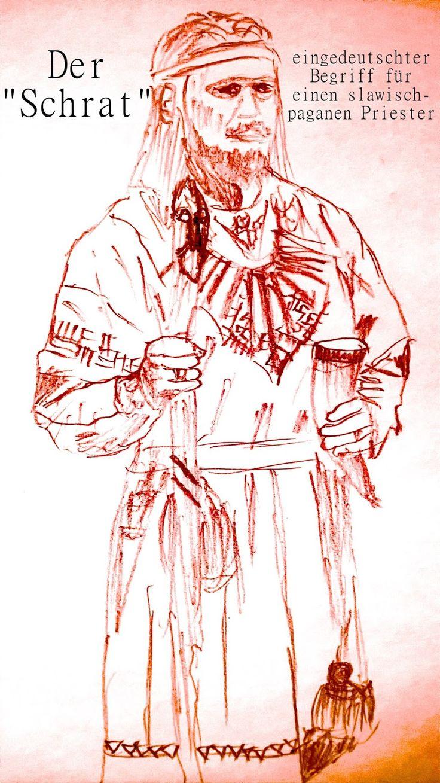 """Żerca, żyrzec, żyrzko, жрэц, жрец - eingedeutscht """"Schrat"""" - ist der Begriff für einen alt- und neoslawisch-pagenen Priester."""