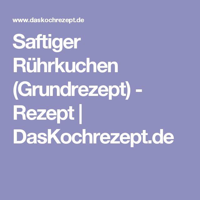 Saftiger Rührkuchen (Grundrezept) - Rezept | DasKochrezept.de