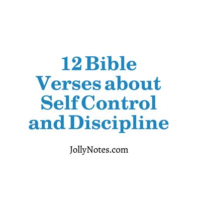 Bible Verses about Self Control & Discipline, Having Self Control