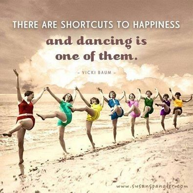 there are shortcuts to happiness and dancing is one of them.