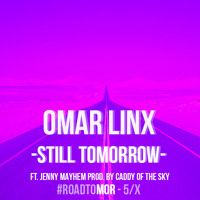 Omar LinX - Still Tomorrow (Ft. Jenny Mayhem) [Thissongissick.com Exclusive Download] by Thissongissick.com on SoundCloud