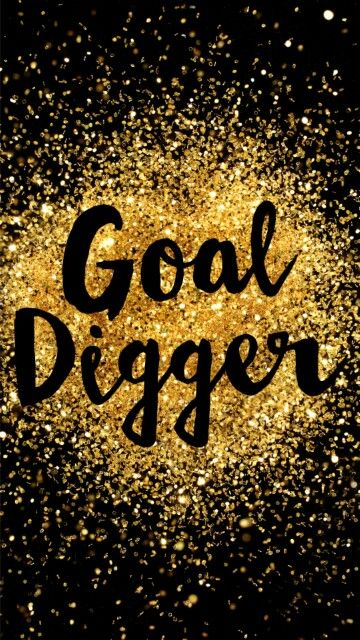 Goal Digger Wallpaper from Snapchat- @annameik14