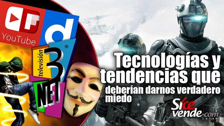 3Net • Las tecnologías y tendencias que deberían darnos verdadero miedo