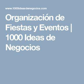 Organización de Fiestas y Eventos         |          1000 Ideas de Negocios