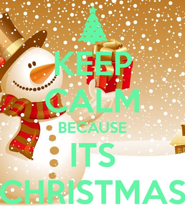 Keep Calm because it's christmas