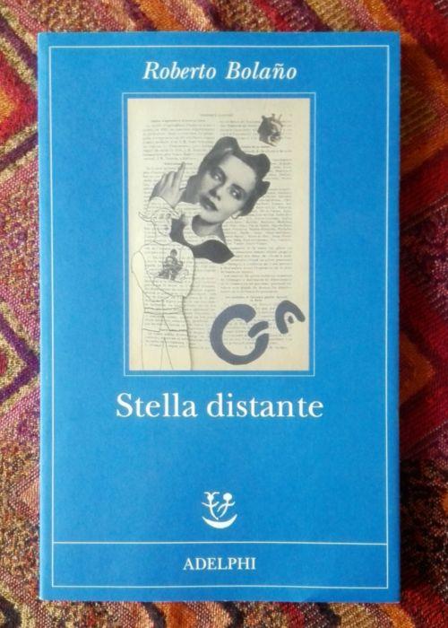 Roberto Bolaño, Stella distante.