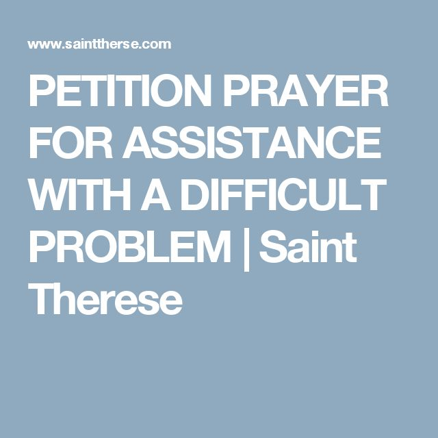 PETITION PRAYER FOR ASSISTANCE WITH A DIFFICULT PROBLEM | Saint Therese