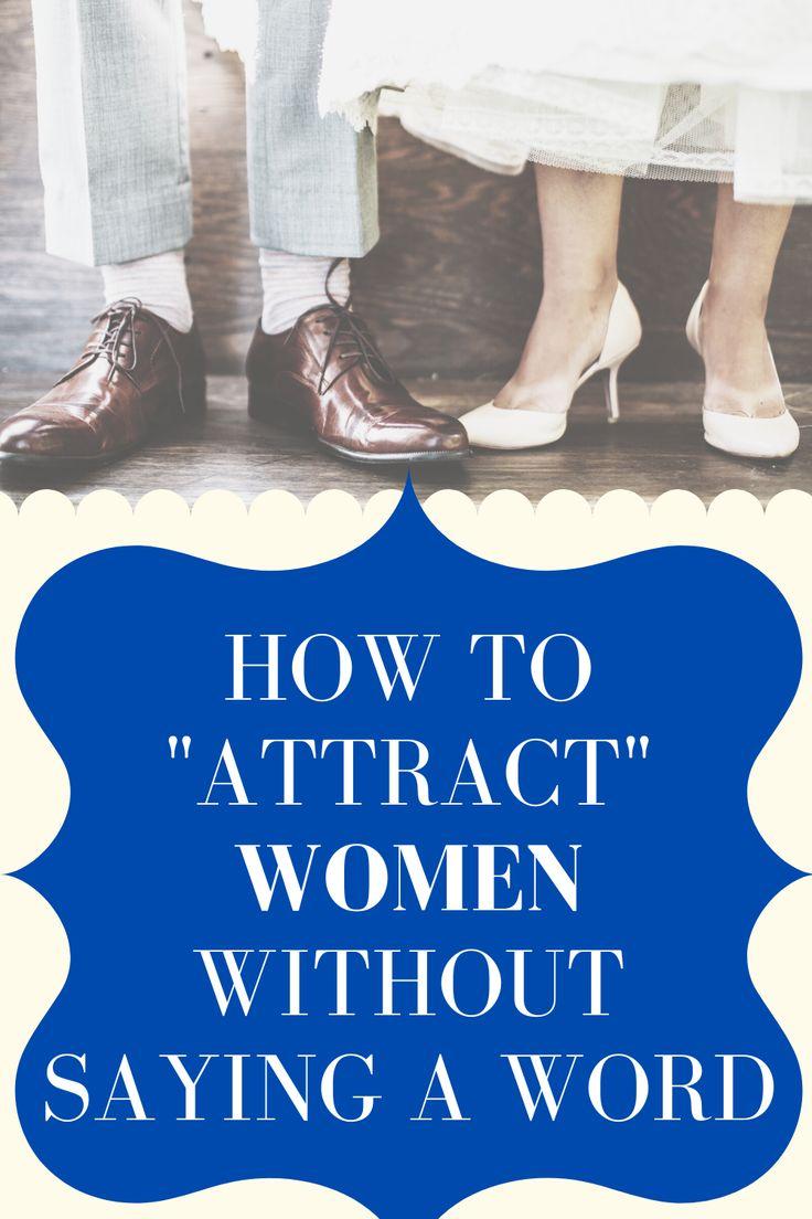 ATTRACT WOMEN | Attract women, Sayings, Words