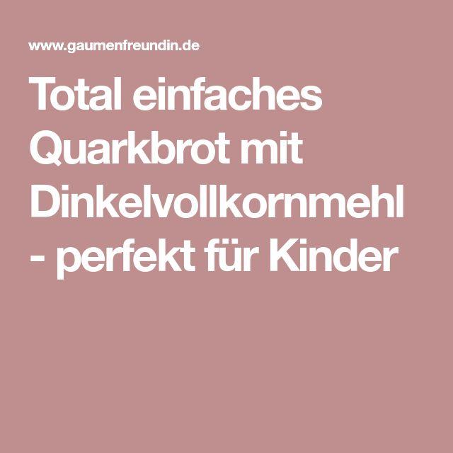 Total einfaches Quarkbrot mit Dinkelvollkornmehl - perfekt für Kinder
