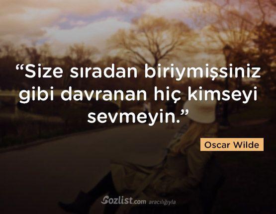 """""""Size sıradan biriymişsiniz gibi davranan hiç kimseyi sevmeyin."""" #oscar #wilde #sözleri #yazar #şair #kitap #şiir #özlü #anlamlı #sözler"""