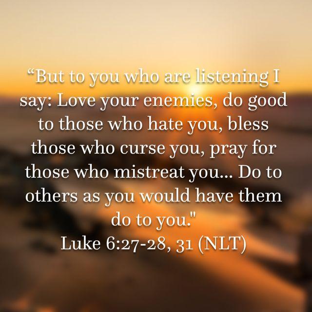 Luke 6:27-28,31