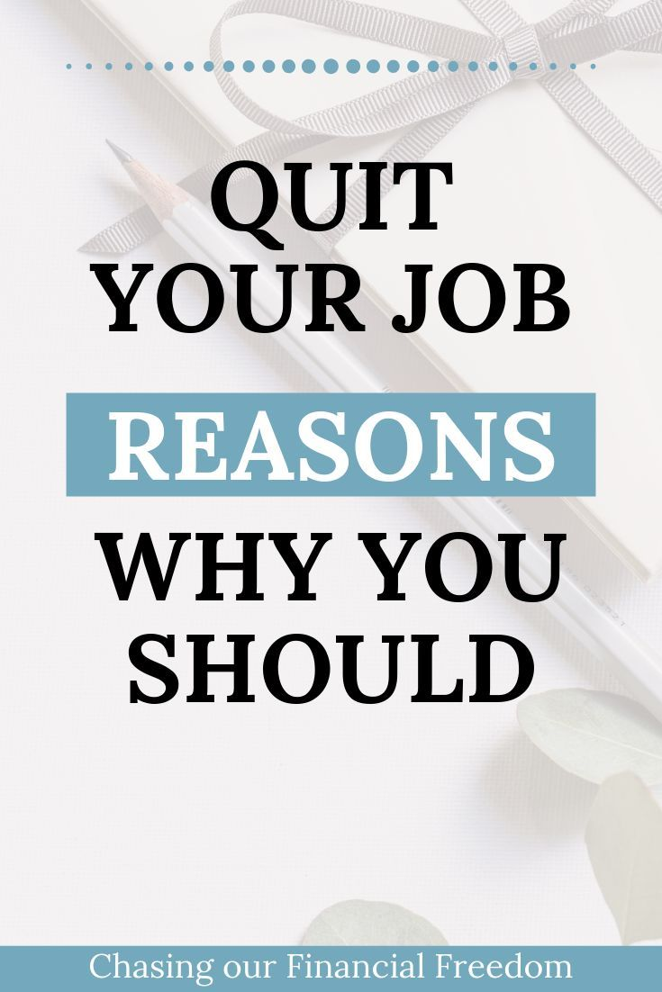 Quit Your Job – Top Reasons Why You Should