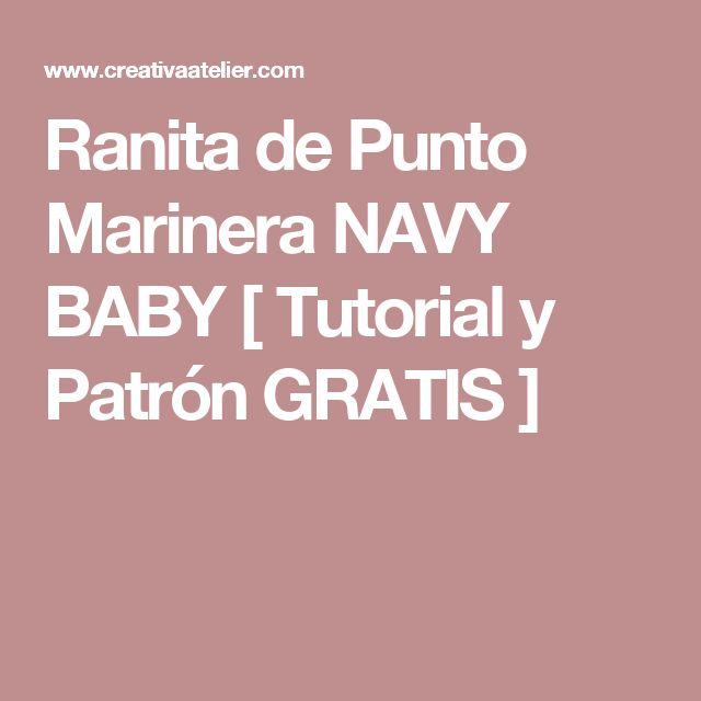 Ranita de Punto Marinera NAVY BABY [ Tutorial y Patrón GRATIS ]