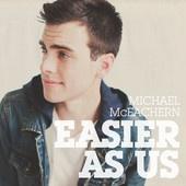 Listen! Great new single!! Easier As Us -  Michael McEachern