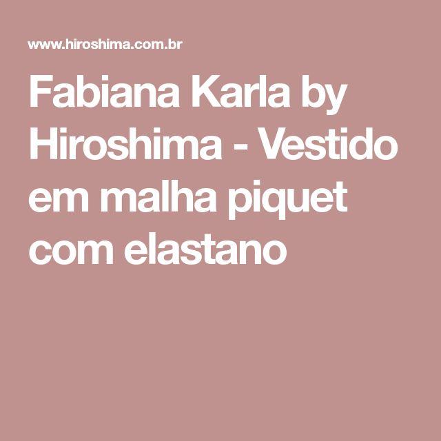 Fabiana Karla by Hiroshima - Vestido em malha piquet com elastano