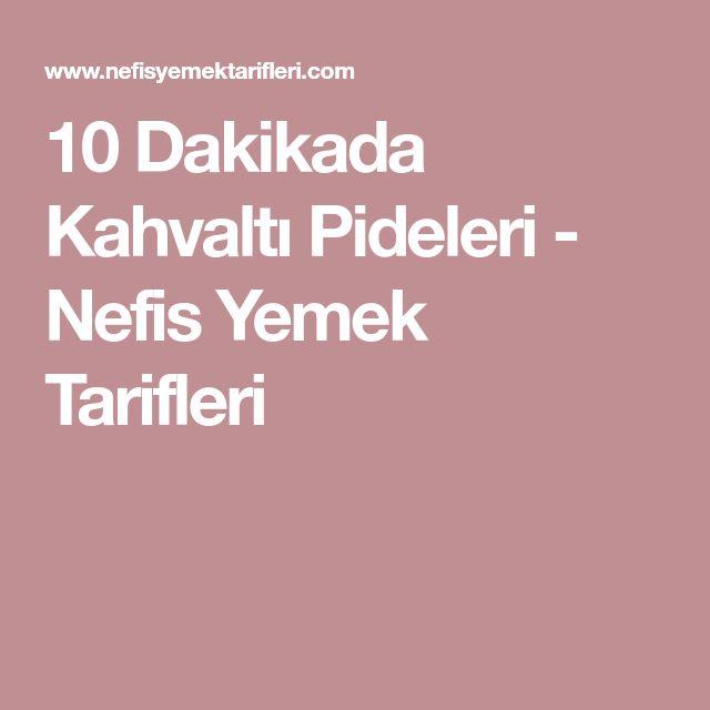 10 Dakikada Kahvaltı Pideleri - Nefis Yemek Tarifleri