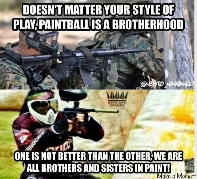 Paintball Is a Brotherhood and Sisterhood! @makeamemme