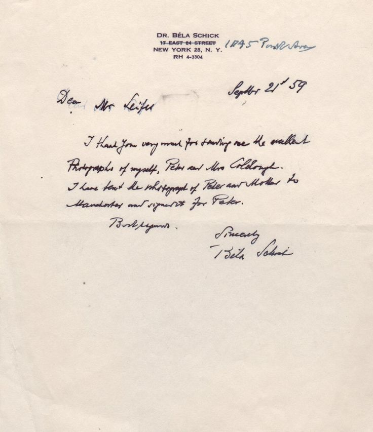 SCHICK BELA: (1877-1967) Hungarian-American Paediatrician, founder of the Schick test. A.L.S., Bela Schick, one page, 8vo, New York, 21st September 1959, to Mr. Leifer. Schick informs his correspondent, in full, 'I thank you very much for showing me the excellent photographs of myself, Peter and Mrs Coldough. I have sent the photograph of Peter and mother to Manchester and signed it for Peter.'