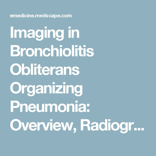 Imaging in Bronchiolitis Obliterans Organizing Pneumonia: Overview, Radiography, Computed Tomography