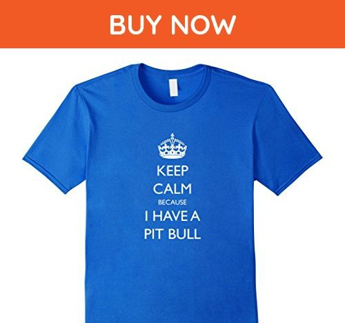 Mens Funny Keep Calm Because I Have A Pit Bull Shirt Gift 2XL Royal Blue - Funny shirts (*Amazon Partner-Link)