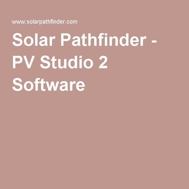 Solar Pathfinder - PV Studio 2 Software