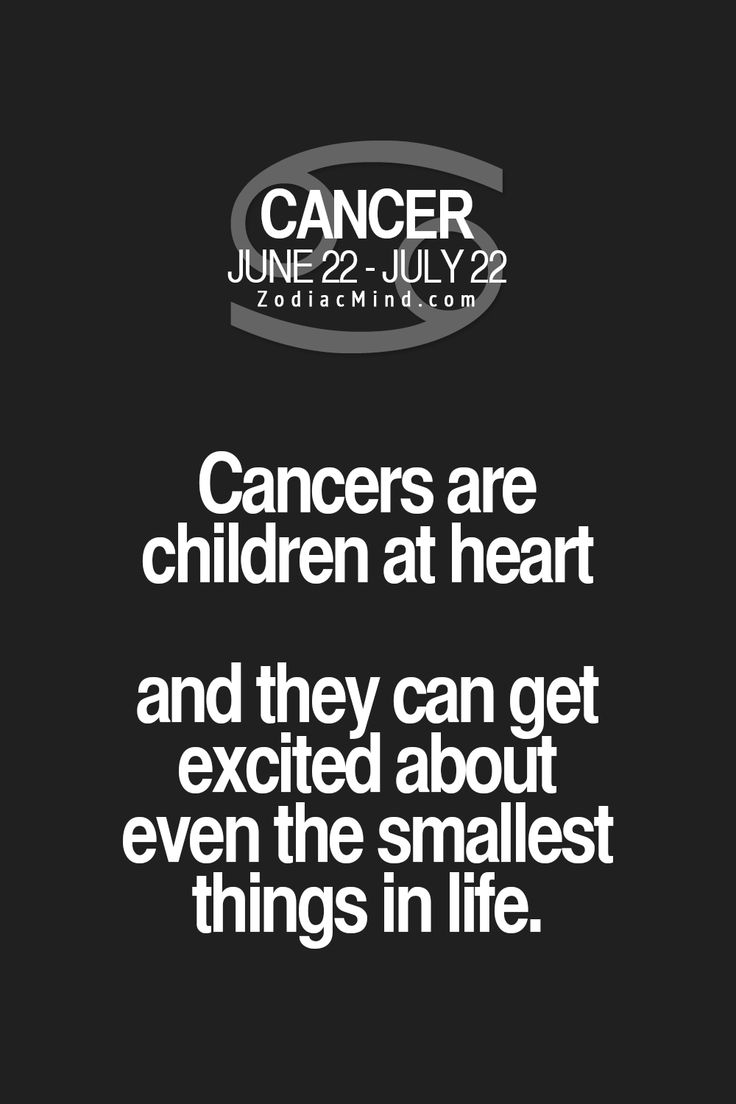 Cancer Zodiac Sign ♋ are children at heart...