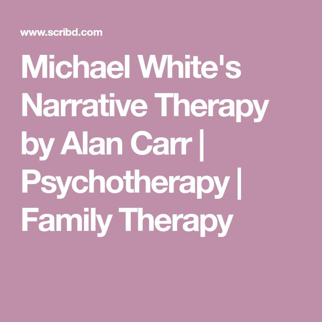 Michael White's Narrative Therapy by Alan Carr | Psychotherapy | Family Therapy