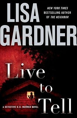 Live to Tell (Detective D.D. Warren, #4)Gardner Living, Worth Reading, Detective Dd, Book Worth, Finish Reading, Reading 2014, Book Reading, Reading Lists, Lisa Gardner