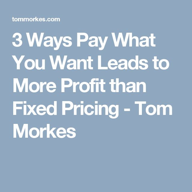 3 Ways Pay What You Want Leads to More Profit than Fixed Pricing - Tom Morkes