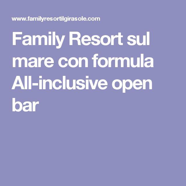 Family Resort sul mare con formula All-inclusive open bar