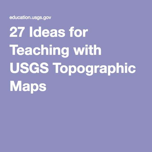 27 Ideas for Teaching with USGS Topographic Maps