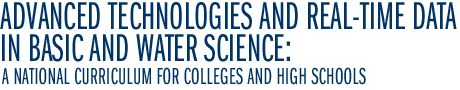 water on the web: advanced techologies and real-time data in basic and water science: a national curriculum for colleges and high schools