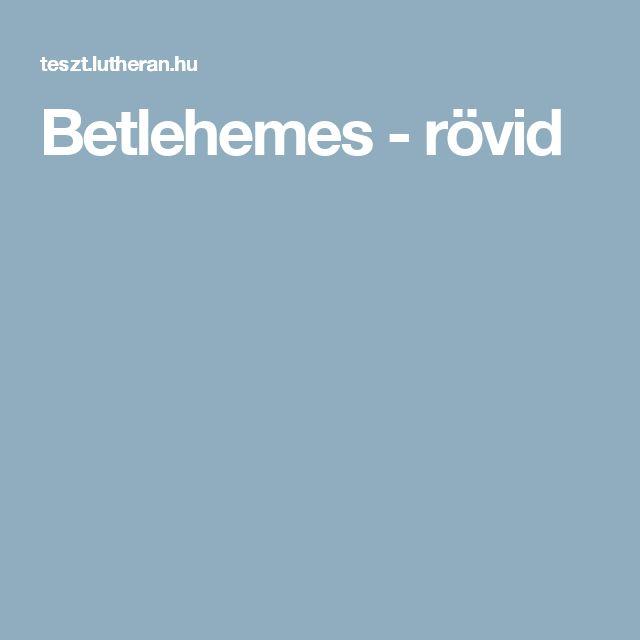Betlehemes - rövid