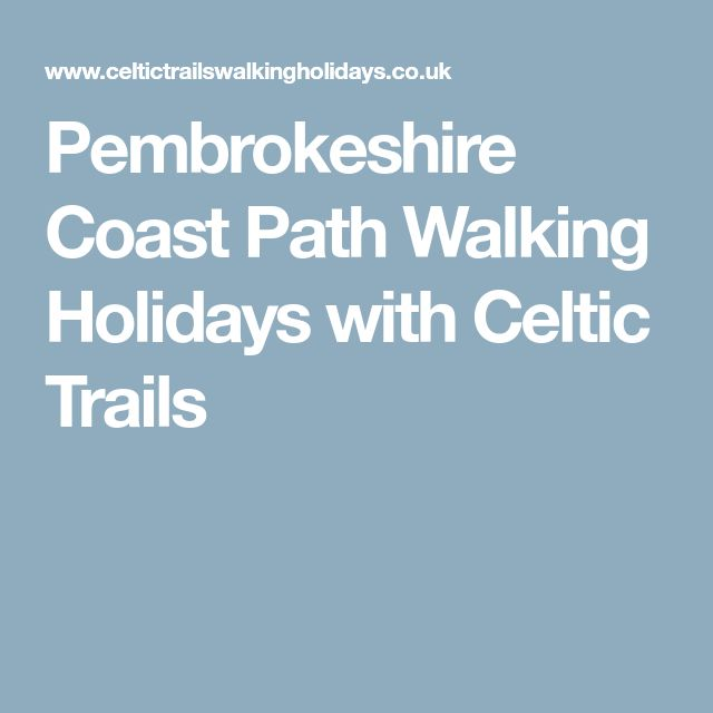 Pembrokeshire Coast Path Walking Holidays with Celtic Trails