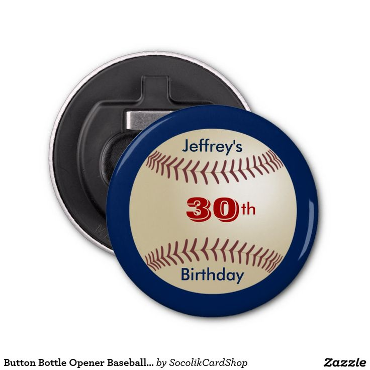 """Button Bottle Opener Baseball Party Favor This personalized magnetic bottle opener has a dark blue background a image of a baseball. It is personalized with 3 lines of text (eg name, age, event). This unique bottle opener is a great birthday gift or party favor or thank you gift for a team coach. Default text says """"30th Birthday"""", but it can easily be modified for any number of years. All Rights Reserved © 2014 Alan & Marcia Socolik."""