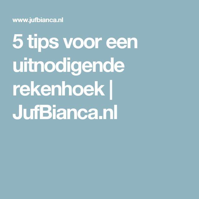 5 tips voor een uitnodigende rekenhoek   JufBianca.nl