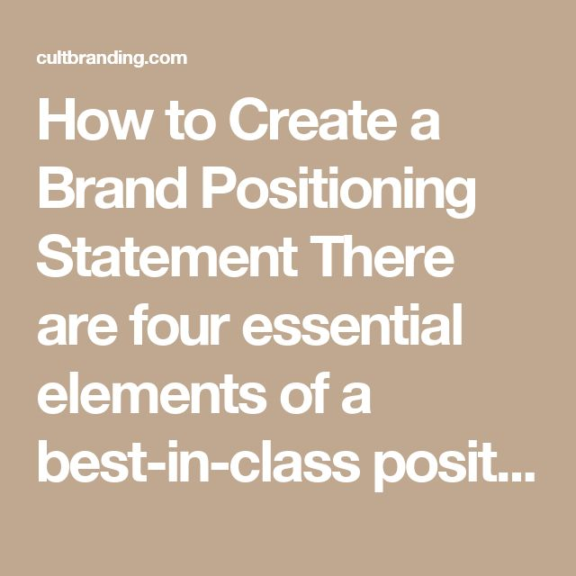 How to Create a Brand Positioning Statement  There are four essential elements of a best-in-class positioning statement:  Target Customer: What is a concise summary of the attitudinal and demographic description of the target group of customers your brand is attempting to appeal to and attract? Market Definition: What category is your brand competing in and in what context does your brand have relevance to your customers? Brand Promise: What is the most compelling (emotional/rational)…