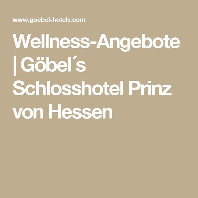 Wellness-Angebote | Göbel´s Schlosshotel Prinz von Hessen