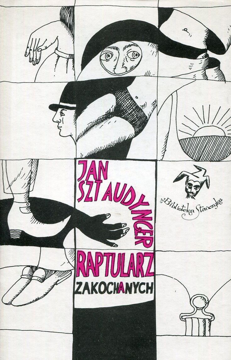 """""""Raptularz zakochanych"""" Jan Sztaudynger Cover by Katarzyna Gintowt Book series Biblioteka Stańczyka Published by Wydawnictwo Iskry 1986"""