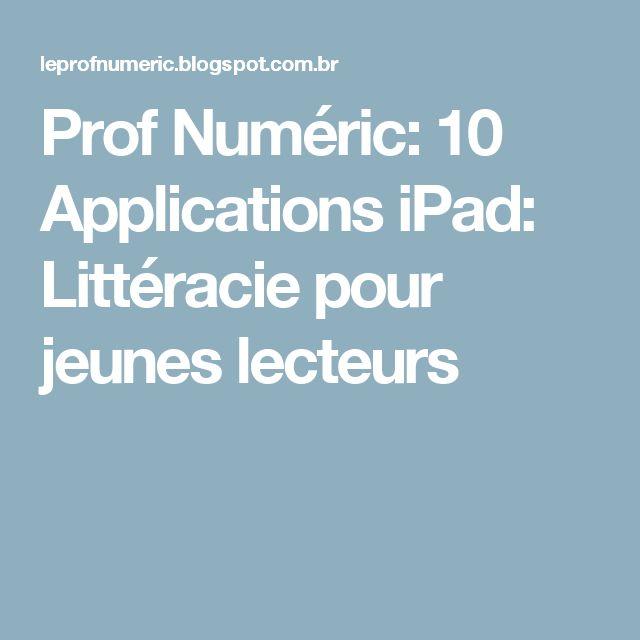 Prof Numéric: 10 Applications iPad: Littéracie pour jeunes lecteurs