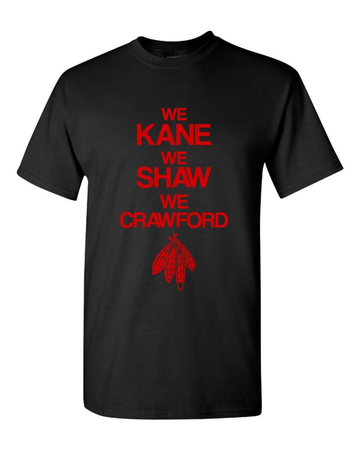 Awesome We Kane We Shaw We Crawford Blackhawks t-shirt! Great tshirt for the Chicago Blackhawks Fan. Available in unisex or ladies by EllaGTees on Etsy https://www.etsy.com/listing/215139785/awesome-we-kane-we-shaw-we-crawford