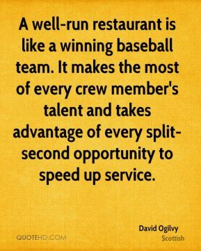 David Ogilvy- A Well Run Restaurant is like a winning baseball team!