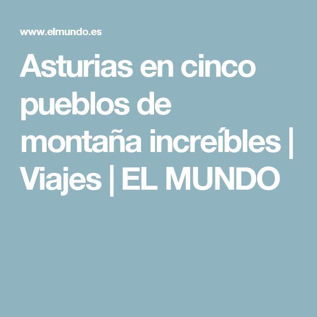 Asturias en cinco pueblos de montaña increíbles   Viajes   EL MUNDO