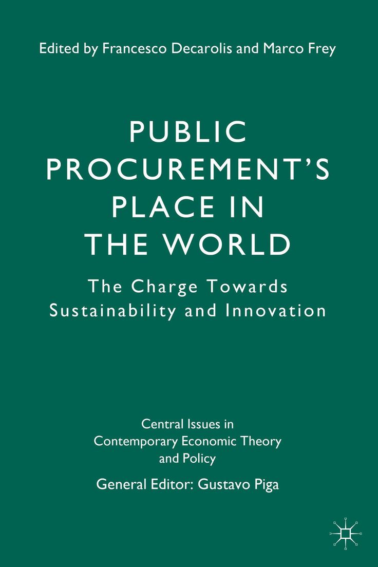 Public procurement's place in the world : the charge towards sustainability and innovation / edited by Francesco Decarolis and Marco Frey