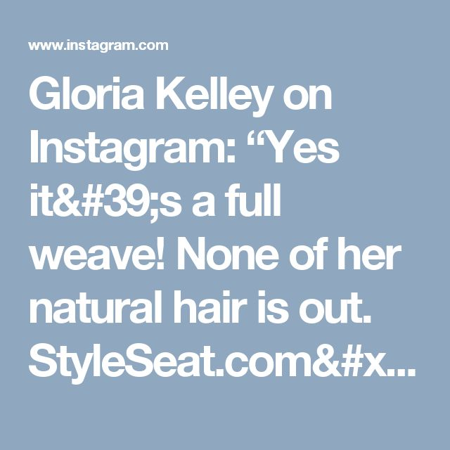 """Gloria Kelley on Instagram: """"Yes it's a full weave! None of her natural hair is out. StyleSeat.com/gloriakelley #extensions #weave #silkbaseclosure #silkclosure…"""""""